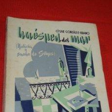 Libros: HUESPED DEL MAR. (NOTICIA Y SUEÑO DE SITGES), DE CESAR GONZÁLEZ-RUANO - 1945. Lote 148447434