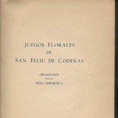 Libros: JUEGOS FLORALES DE SAN FELIU DE CODINAS. ORGANIZADOS POR PEÑA DEPORTIVA. 1947. 25X18CM. 169 P.+ 22 P. Lote 148477498