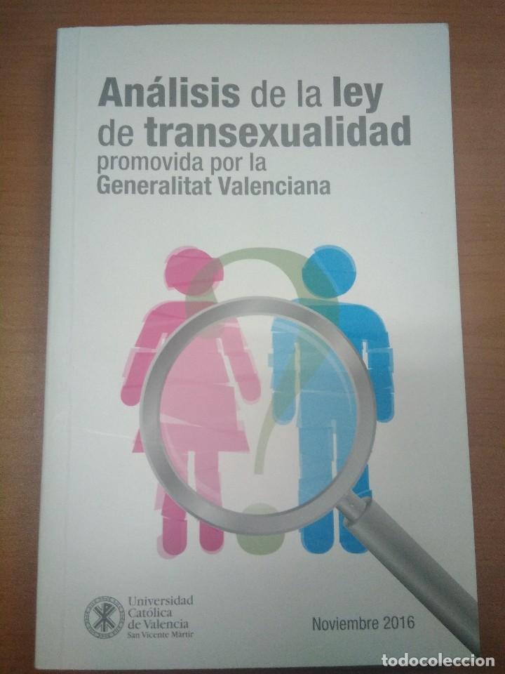 ANÁLISIS DE LA LEY DE TRANSEXUALIDAD. UNIVERSIDAD CATÓLICA DE VALENCIA. (Libros sin clasificar)