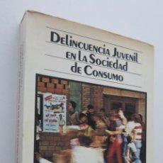 Libros: DELINCUENCIA JUVENIL EN LA SOCIEDAD DE CONSUMO - IZQUIERDO. Lote 148718820