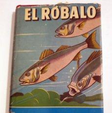 Libros: EL RÓBALO COMO SE PESCA - YOUNG. ALAN - EDIT. HISPANO EUROPEA., 1959 - PESCA DEPORTIVA. Lote 148723078