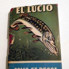 Libros: EL LUCIO COMO SE PESCA - A.L.WARD - EDIT. HISPANO EUROPEA., 1960 - PESCA DEPORTIVA. Lote 148723686