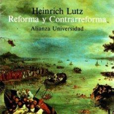 Libros: REFORMA Y CONTRARREFORMA - LUTZ, HEINRICH. Lote 149046068
