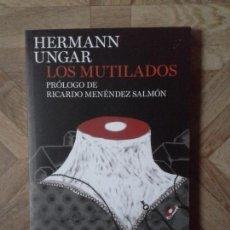 Libros: HERMANN UNGAR - LOS MUTILADOS. Lote 149208038