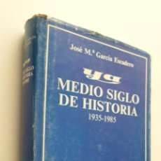 Libros: YA (MEDIO SIGLO DE HISTORIA) - GARCÍA ESCUDERO, JOSÉ MARÍA. Lote 149341976