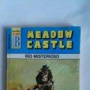 Libros: RIO MISTERIOSO MEADOW CASTLE BOLSILIBROS ESTE. Lote 149706086
