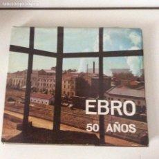 Libros: EBRO 50 AÑOS COMPAÑÍS DE AZÚCARES Y ALCOHOLES AZUCARERA DE CASTILLA VENTA DE BAÑOS PALENCIA. Lote 149716102