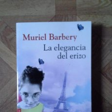 Libros: MURIEL BARBERY - LA ELEGANCIA DEL ERIZO. Lote 149928958