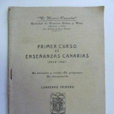 Libros: PRIMER CURSO DE ENSEÑANZAS DE CANARIAS. 1940-1941. CUADERNO PRIMERO 1941. Lote 150076370