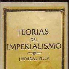 Libros: TEORÍAS DEL IMPERIALISMO - VIDAL VILLA,J.M.. Lote 150195520