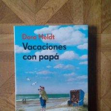 Libros: DORA HELDT - VACACIONES CON PAPÁ. Lote 150196166