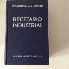 Libros: RECETARIO INDUSTRIAL 1949 GUSTAVO GILI G.D. HISCOX-A.A. HOPKINS. Lote 163377122