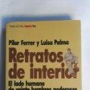 Libros: RETRATOS DE INTERIOR EL LADO HUMANO DE VEINTE HOMBRES PODEROSOS. Lote 150701204