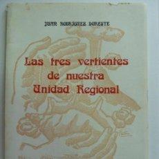 Libros: LAS TRES VERTIENTES DE NUESTRA UNIDAD REGIONAL. JUAN RODRÍGUEZ DORESTE. CANARIAS. Lote 150769142