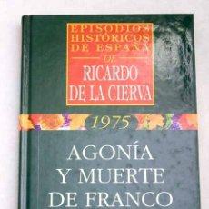 Libros: AGONÍA Y MUERTE DE FRANCO. Lote 150863481