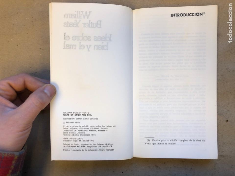 Libros: IDEAS SOBRE EL BIEN Y EL MAL. WILLIAM BUTLER YEATS. COLECCIÓN LA FONTANA MAYOR 4. EDICIONES FELMAR - Foto 3 - 150950901