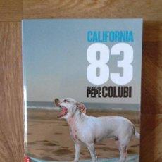Libros: PEPE COLUBI - CALIFORNIA 83. Lote 151056958