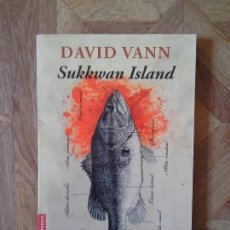 Libros: DAVID VANN - SUKKWAN ISLAND. Lote 151057098