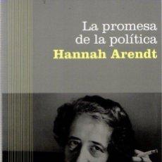 Libros: LA PROMESA DE LA POLÍTICA - ARENDT, HANNAH. Lote 151194765