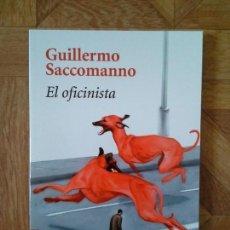 Libros: GUILLERMO SACCOMANNO - EL OFICINISTA. Lote 151201926