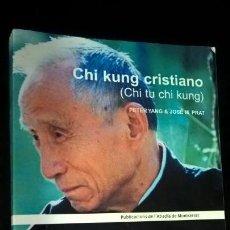 Libros: CHI KUNG CRISTIANO ( CHI TU CHI KUNG). PETER YANG & JOSE M. PRAT. PUBLICACIONS DE LÁBADIA DE MONTSER. Lote 151218110