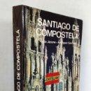 Libros: SANTIAGO DE COMPOSTELA *** LA CORUÑA ***GUÍA TURISTICA EDITORIAL EVERET S.A. AÑO 1984 ***CASTELLANO. Lote 151239526