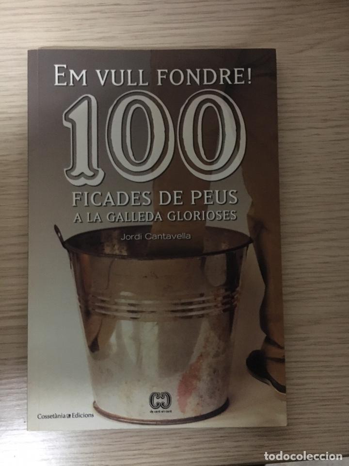EM VULL FONDRE 1000 FICADES DE PEUS A LA GALLEDA GLORIOSES (Libros sin clasificar)