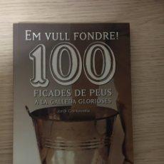 Libros: EM VULL FONDRE 1000 FICADES DE PEUS A LA GALLEDA GLORIOSES. Lote 151374341