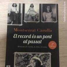 Libros: MONTSERRAT CARULLA EL RECORD ES UN PONT AL PASSAT. Lote 151404794