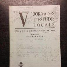 Libros: V JORNADES D'ESTUDIS LOCALS D'INCA 2000. Lote 151488406