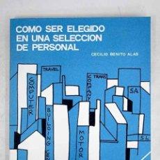 Livres: CÓMO SER ELEGIDO EN UNA SELECCIÓN DE PERSONAL. Lote 151564302