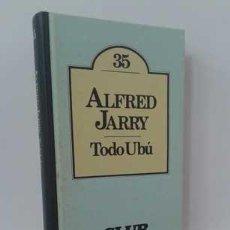 Libros: TODO UBÚ - JARRY, ALFRED. Lote 151684060