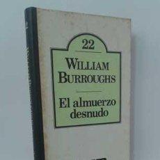 Libros: EL ALMUERZO DESNUDO - BURROUGHS, WILLIAM. Lote 151684064