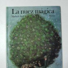Libros: LA NUEZ MÁGICA / MARBETH REIF - * AUTOR: MARBETH REIF. Lote 151684096