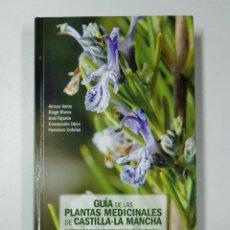 Libros: GUIA DE PLANTAS MEDICINALES DE CASTILLA LA MANCHA Y OTROS RECURSOS MEDICINALES DE USO TRADICIONAL / . Lote 151684116