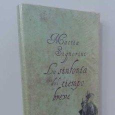 Libros: LA SINFONÍA DEL TIEMPO BREVE - SIGNORINI, MATTIA. Lote 151684152