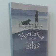 Libros: MONTAÑAS COMO ISLAS - CARTER, FORREST. Lote 151684160