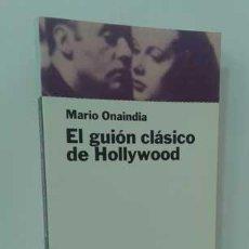 Libros: EL GUIÓN CLÁSICO DE HOLLYWOOD - ONAINDIA, MARIO. Lote 151684172