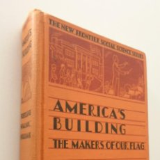 Libros: AMERICA'S BUILDING THE MAKERS OF OUR FLAG - SCRIBNERS. Lote 151843228