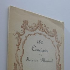 Libros: 150 CONCIERTOS EN LA SECCIÓN MUSICAL - UNIVERSIDAD DE GRANADA. Lote 151843640
