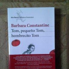 Libros: BARBARA CONSTANTINE - TOM, PEQUEÑO TOM. Lote 152126390