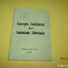 Libros: ANTIGUO LIBRITO CONCEPTO CONFEDERAL DEL COMUNISMO LIBERTARIO EDIT POR C.N.T. DEL AÑO 1976. Lote 152186706