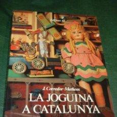 Libros: LA JOGUINA A CATALUNYA, DE J. CORREDOR-MATHEOS - EDICIONS 62 1981. Lote 152299282