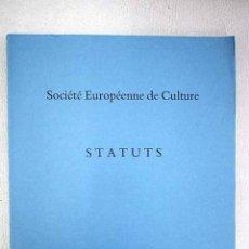 Libros: SOCIÉTÉ EUROPÉENNE DE CULTURE: STATUTS. SUIVIS D AUTRES DOCUMENTS OFFICIELS ET DE NOTES. XIV ÉDITION. Lote 152384066