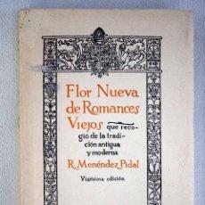 Libros: FLOR NUEVA DE ROMANCES VIEJOS, QUE RECOGIÓ DE LA TRADICIÓN ANTIGUA Y MODERNA R. MENÉNDEZ PIDAL. Lote 152384150