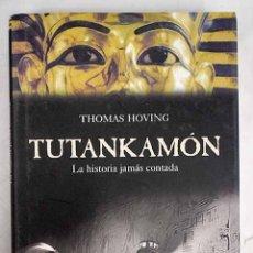 Libros: TUTANKAMÓN: LA HISTORIA JAMÁS CONTADA. Lote 152384561