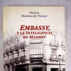 Libros: EMBASSY, Y LA INTELIGENCIA DE MAMBRÚ. Lote 152384589