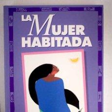 Libros: LA MUJER HABITADA. Lote 152384641