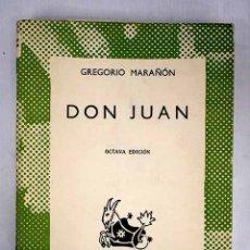 Libros: DON JUAN: ENSAYO SOBRE EL ORIGEN DE SU LEYENDA. Lote 152391733