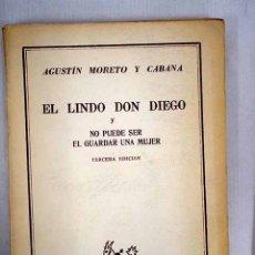Libros: EL LINDO DON DIEGO ; NO PUEDE SER EL GUARDAR UNA MUJER. Lote 152391840